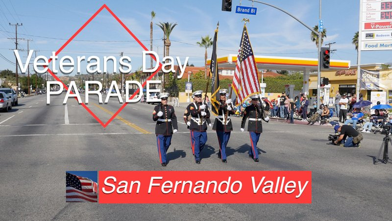 2017 San Fernando Valley Veterans Day Parade Video